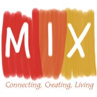 MIX - Connecting, Creating, Living Inc