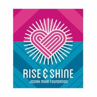 'Rise+Shine' Josiah Mika Foundation