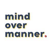 Mind Over Manner